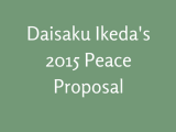SGI President Ikeda's annual proposal for making the world a better place.
